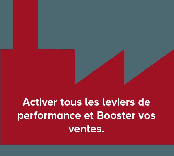 Activer tous les leviers de performance et booster vos ventes